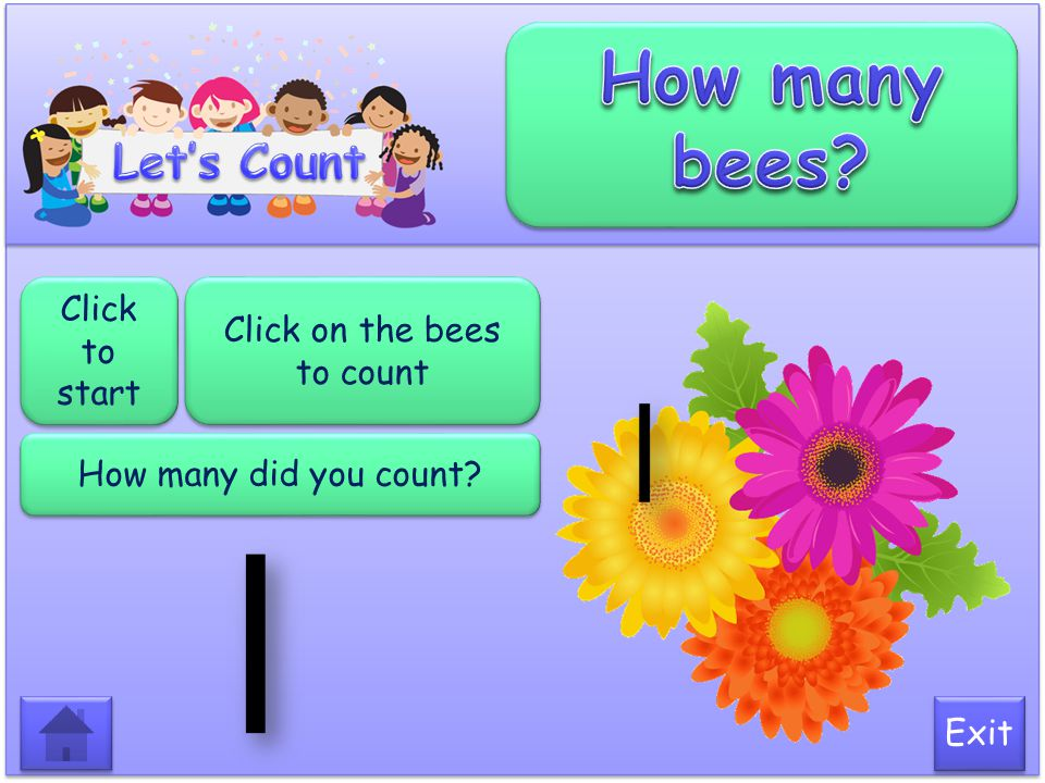 Click to start Click on the ladybirds to count (top to bottom) How many did you count? Exit