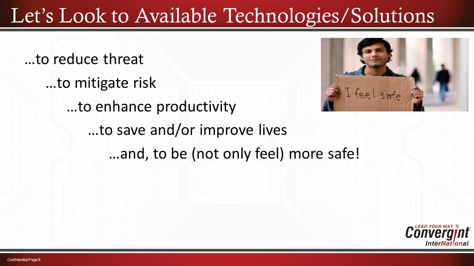 …to reduce threat …to mitigate risk …to enhance productivity …to save and/or improve lives …and, to be (not only feel) more safe! Let's Look to Availa