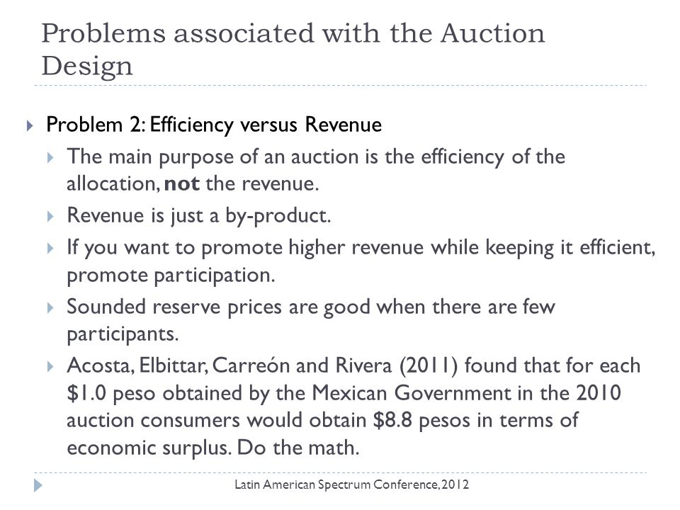 Problems associated with the Auction Design  Problem 3: Uncertain value of the object (Winner curse)  The auction format needs to be useful for price discovery .
