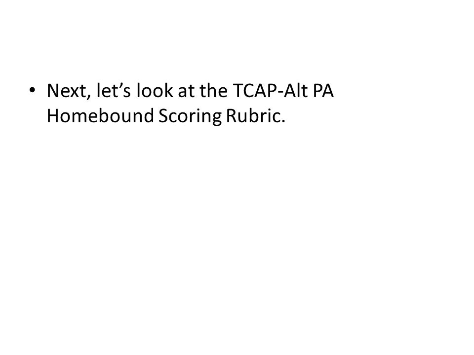 Next, let's look at the TCAP-Alt PA Homebound Scoring Rubric.