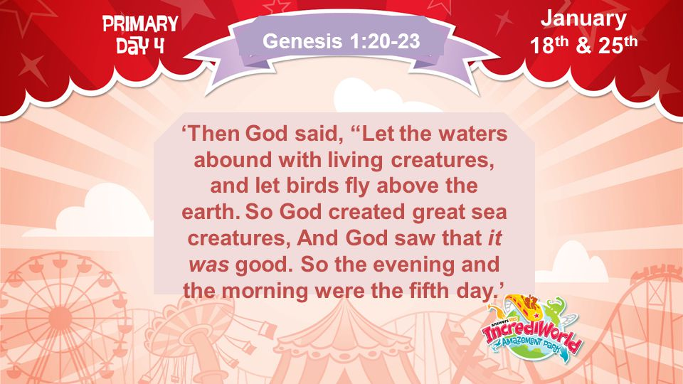 'Then God said, Let the waters abound with living creatures, and let birds fly above the earth.