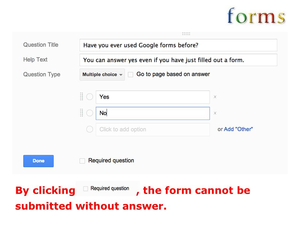 By clicking, the form cannot be submitted without answer.