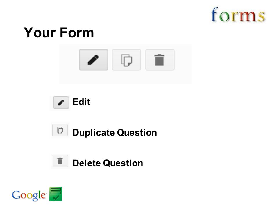 Your Form Edit Duplicate Question Delete Question