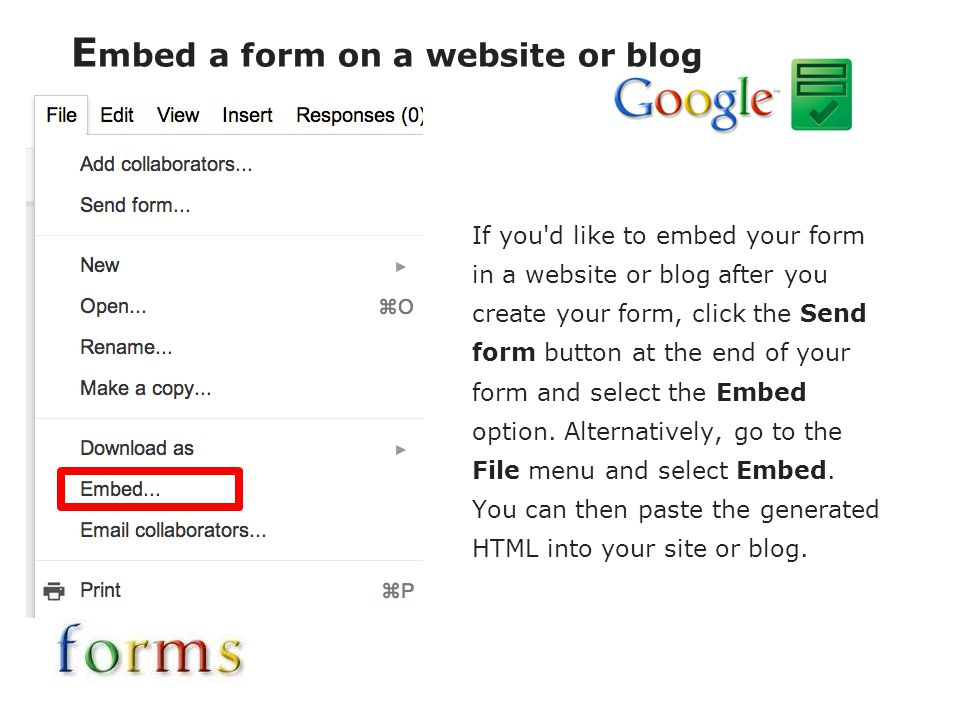 If you'd like to embed your form in a website or blog after you create your form, click the Send form button at the end of your form and select the Em