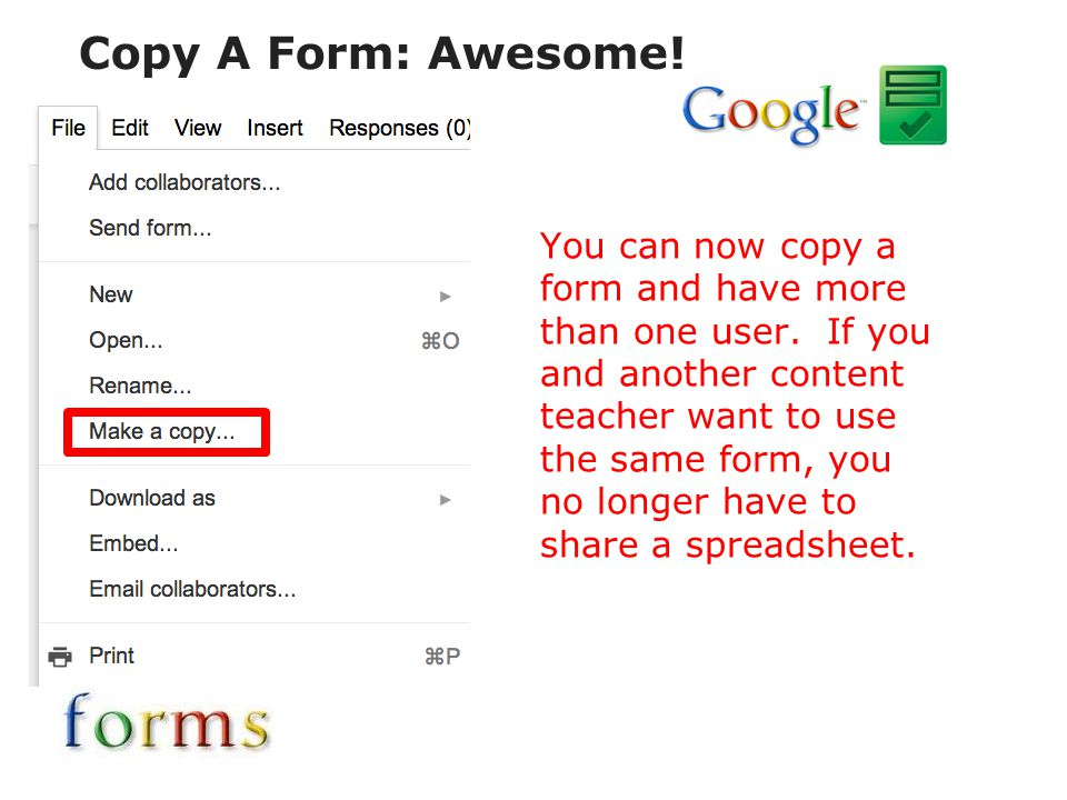 Copy A Form: Awesome! You can now copy a form and have more than one user. If you and another content teacher want to use the same form, you no longer