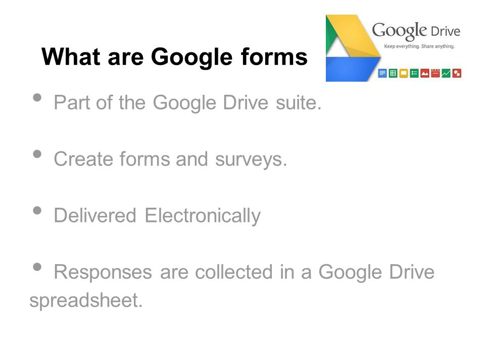 Why Use Google Forms.Simple to Use Wide variety of uses, in and out of the classroom.