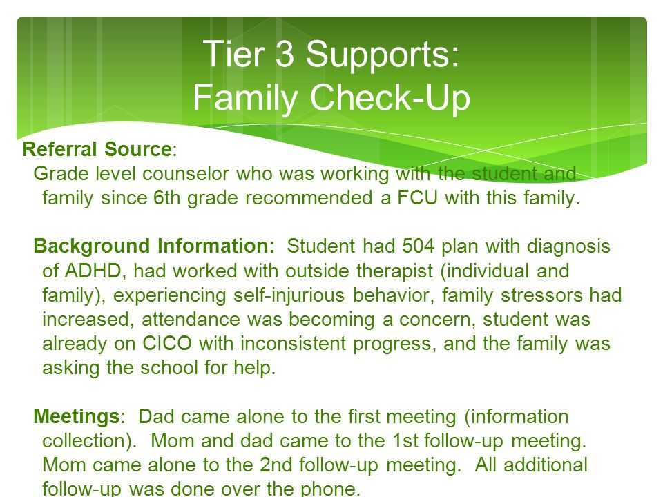 Referral Source: Grade level counselor who was working with the student and family since 6th grade recommended a FCU with this family. Background Info