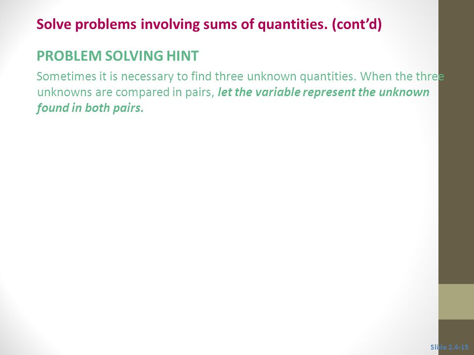 PROBLEM SOLVING HINT Sometimes it is necessary to find three unknown quantities.