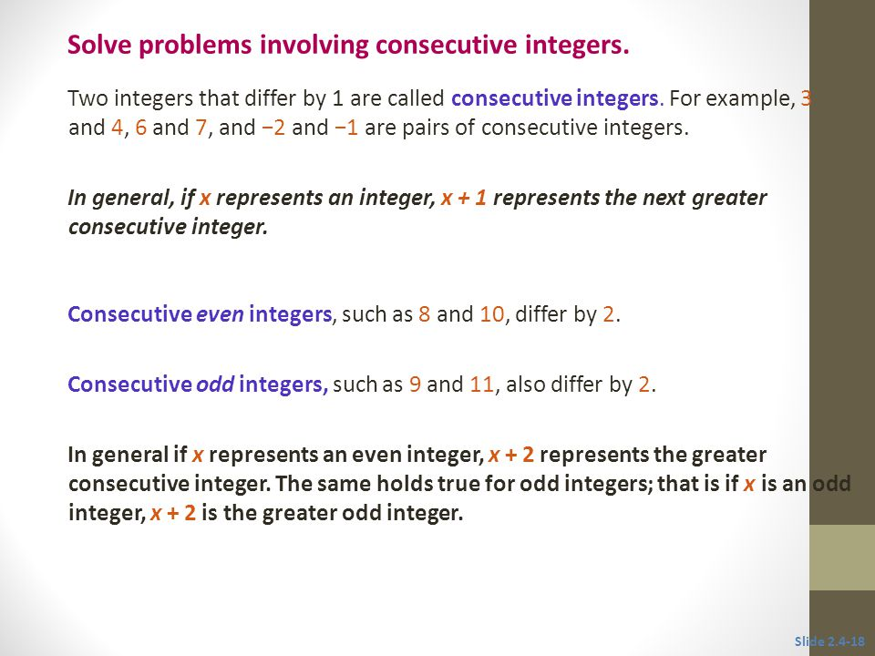 Two integers that differ by 1 are called consecutive integers.