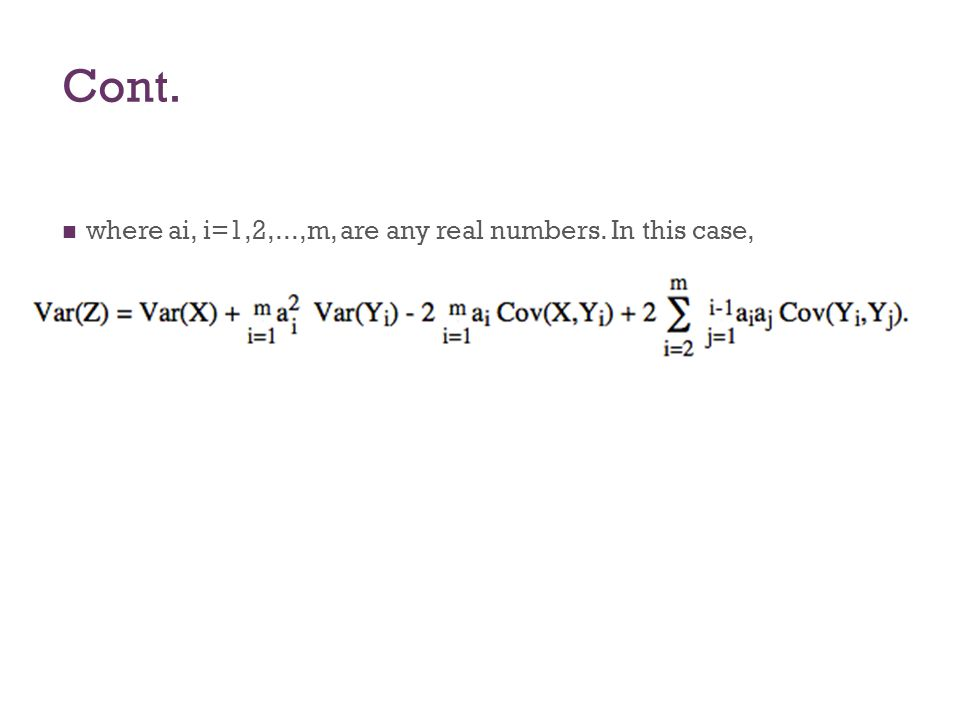 Cont. where ai, i=1,2,...,m, are any real numbers. In this case,