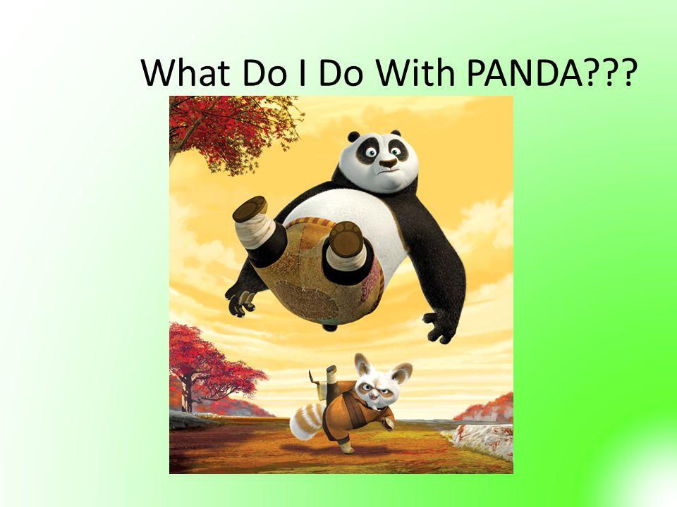 What Do I Do With PANDA???