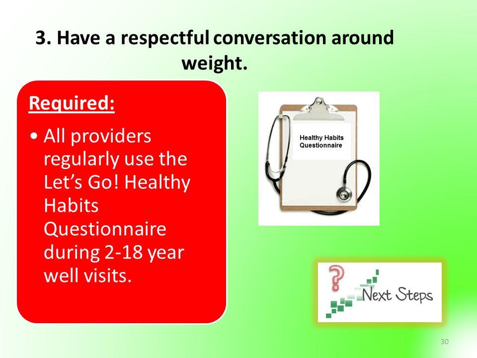 30 3. Have a respectful conversation around weight.