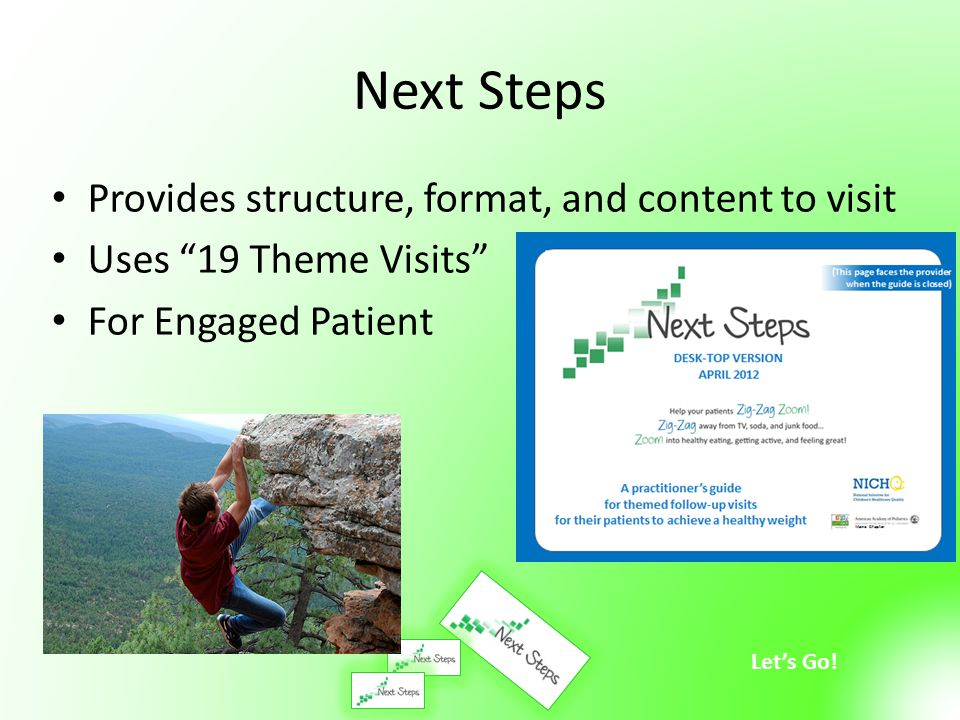 """Let's Go! Next Steps Provides structure, format, and content to visit Uses """"19 Theme Visits"""" For Engaged Patient"""