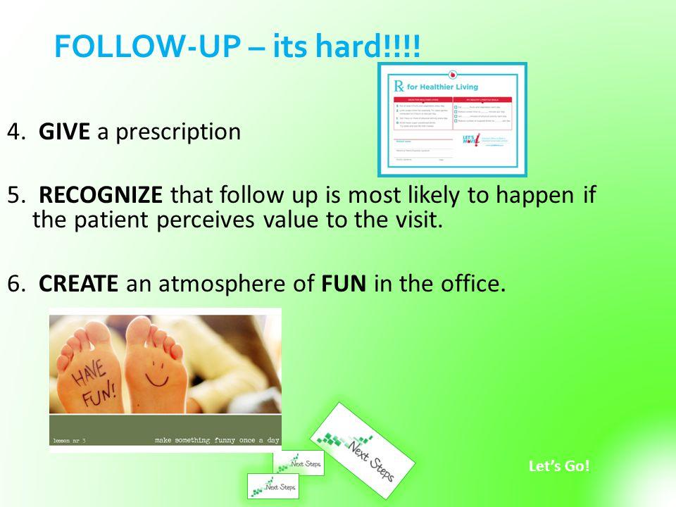 Let's Go.4. GIVE a prescription 5.