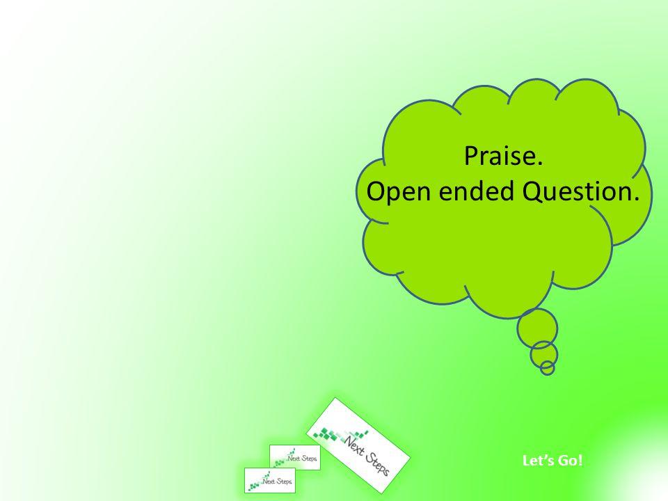 Let's Go! Praise. Open ended Question.