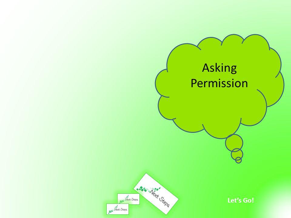 Let's Go! Asking Permission
