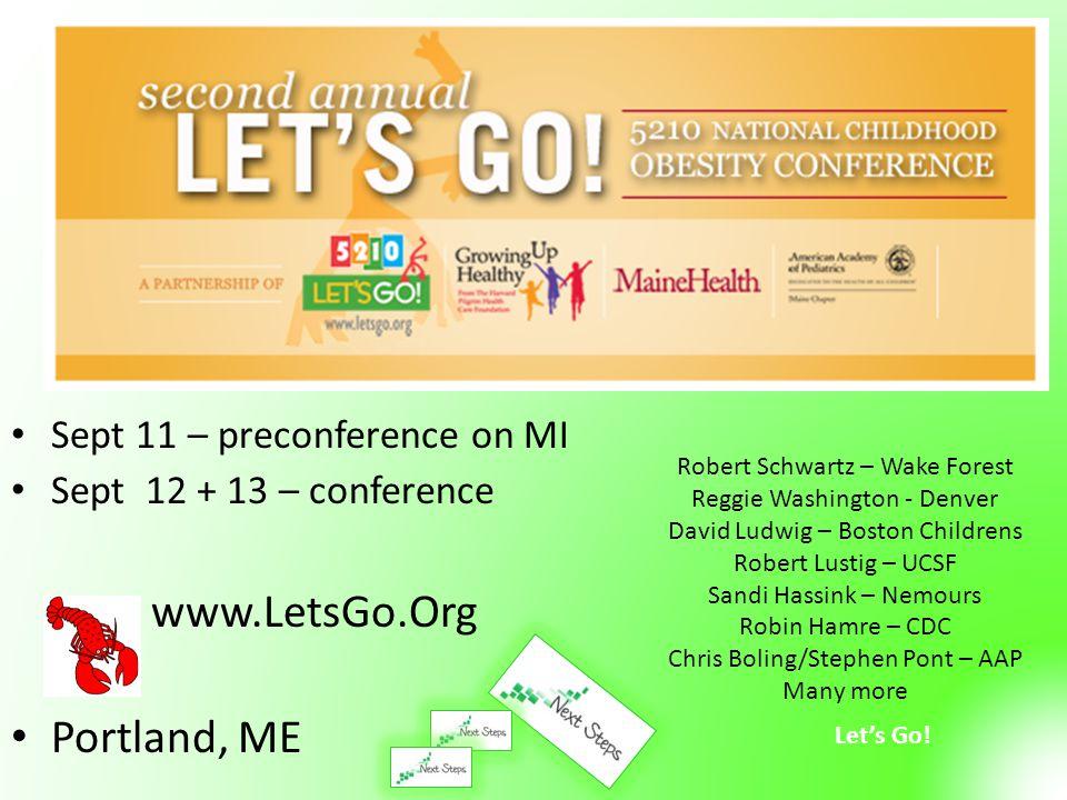 Let's Go! Sept 11 – preconference on MI Sept 12 + 13 – conference www.LetsGo.Org Portland, ME Robert Schwartz – Wake Forest Reggie Washington - Denver