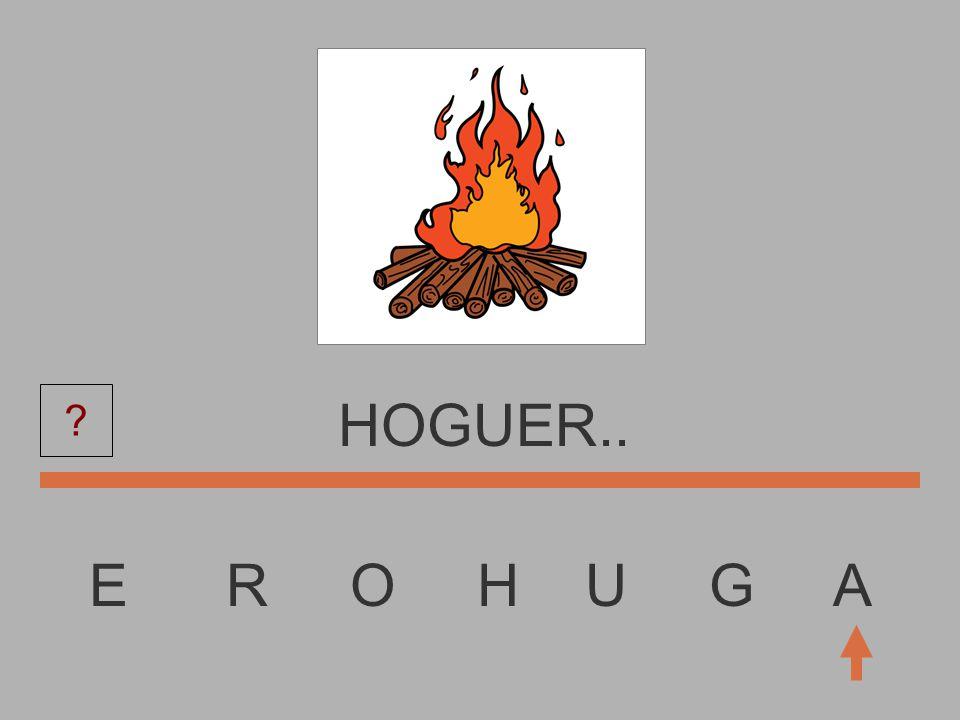 E R O H U G A HOGUE..... ?