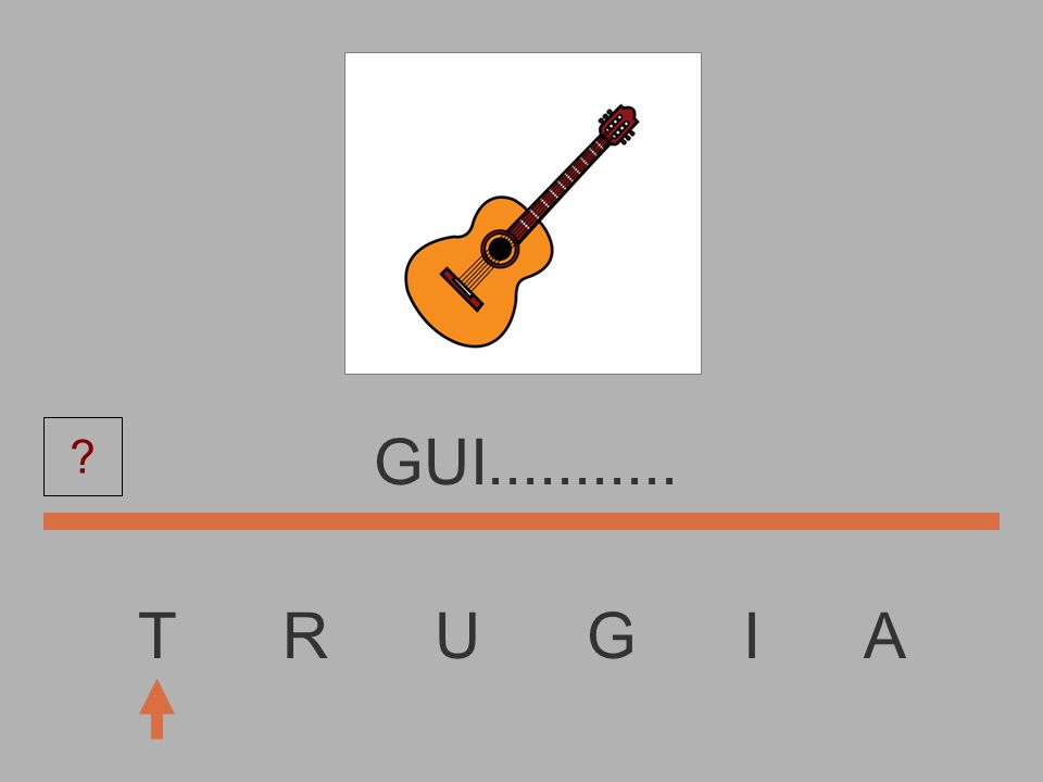 T R U G I A GU............ ?