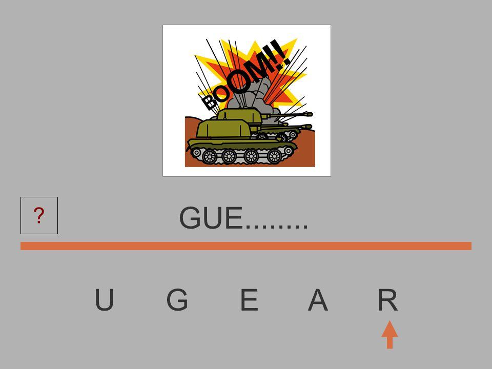 U G E A R GU...........