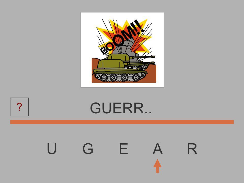U G E A R GUER..... ?