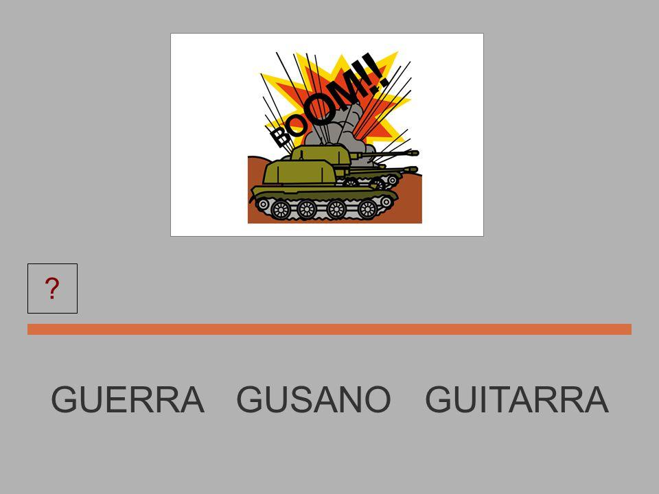 GUITARRA GUSANO GUITARRA GUERRA ?