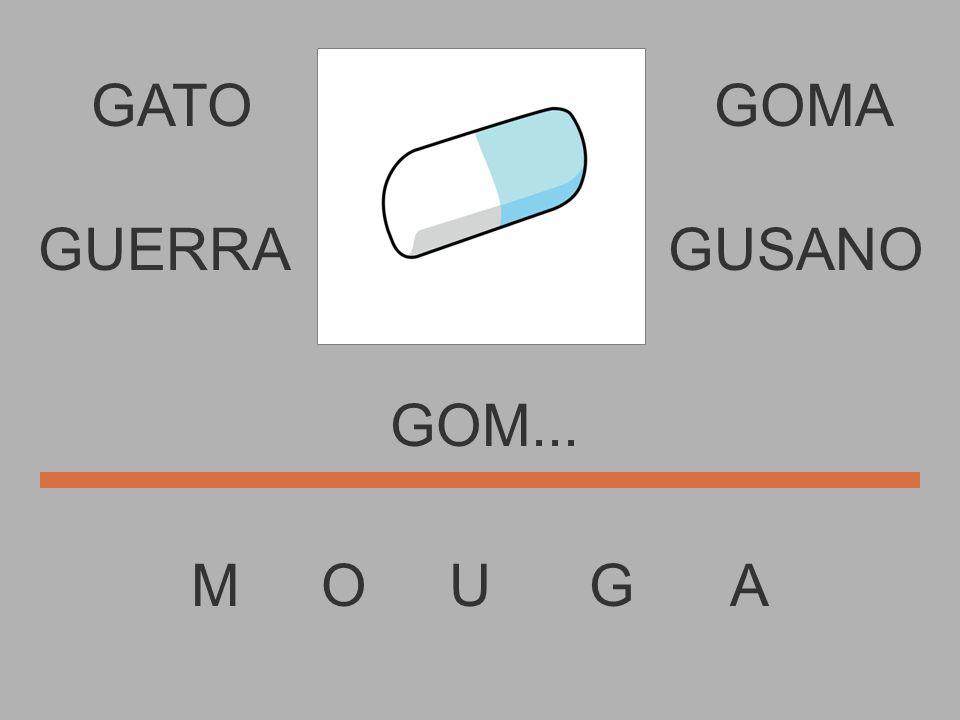 GATO M O U G A GOMA GO...... GUERRAGUSANO