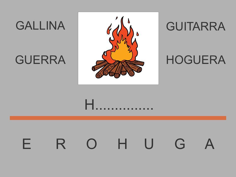 E R O H U G A.................. GUERRAHOGUERA GUITARRA GALLINA