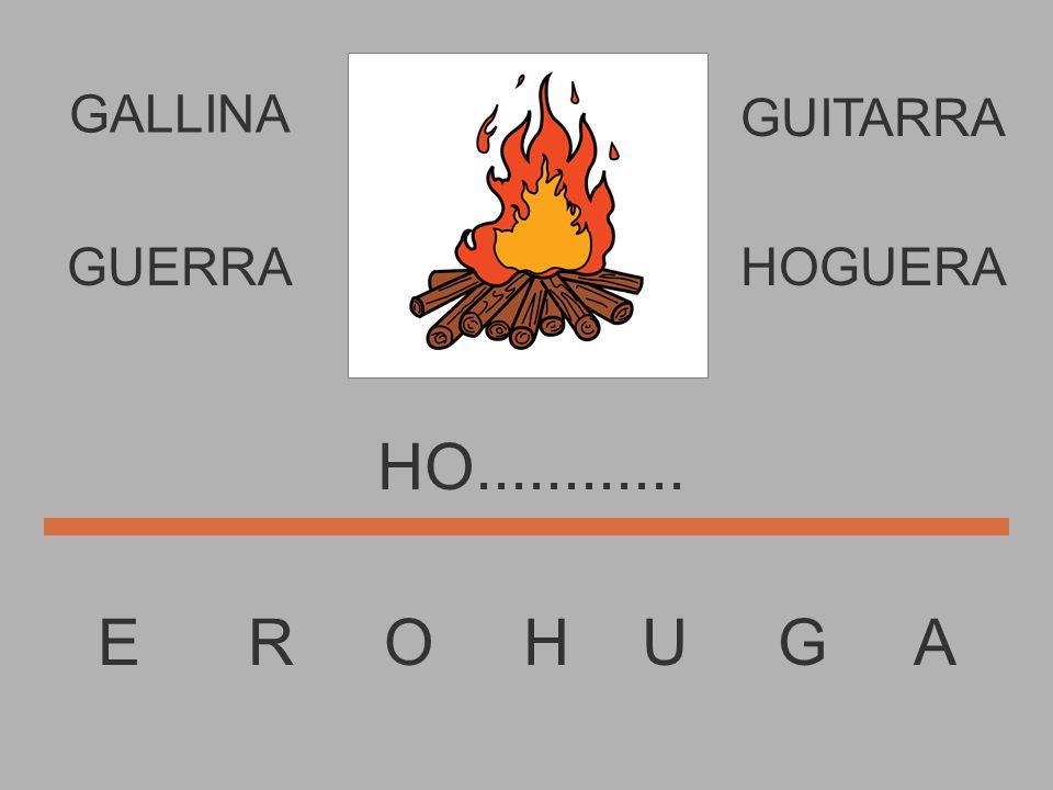 E R O H U G A H............... GUERRAHOGUERA GUITARRA GALLINA
