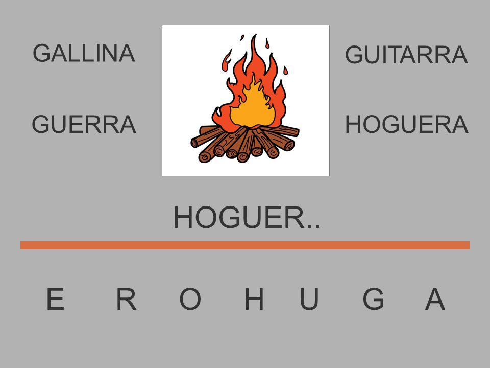 E R O H U G A HOGUE..... GUERRAHOGUERA GUITARRA GALLINA