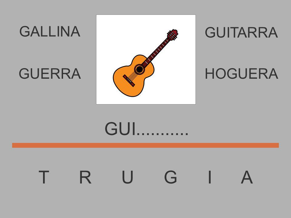 T R U G I A GU............ GUERRAHOGUERA GUITARRA GALLINA