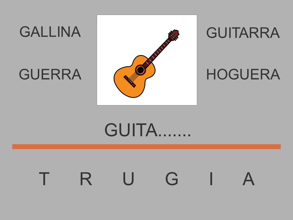 T R U G I A GUIT......... GUERRAHOGUERA GUITARRA GALLINA