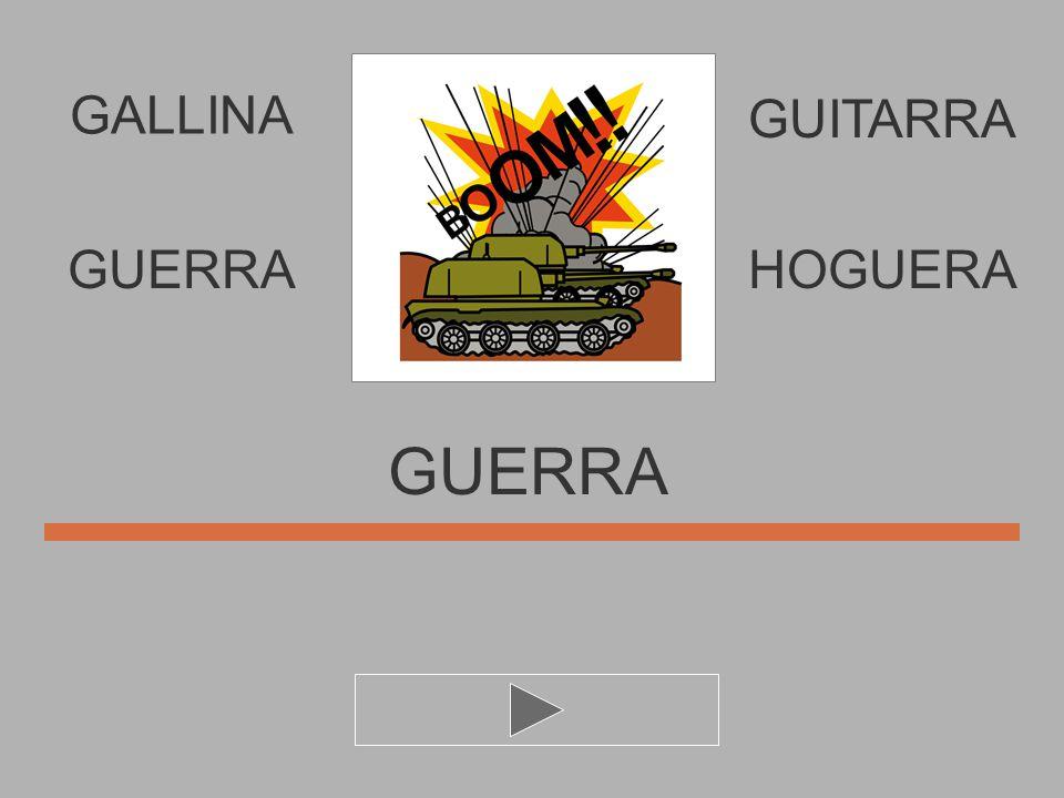 U G E A R GUERR.. GUERRAHOGUERA GUITARRA GALLINA