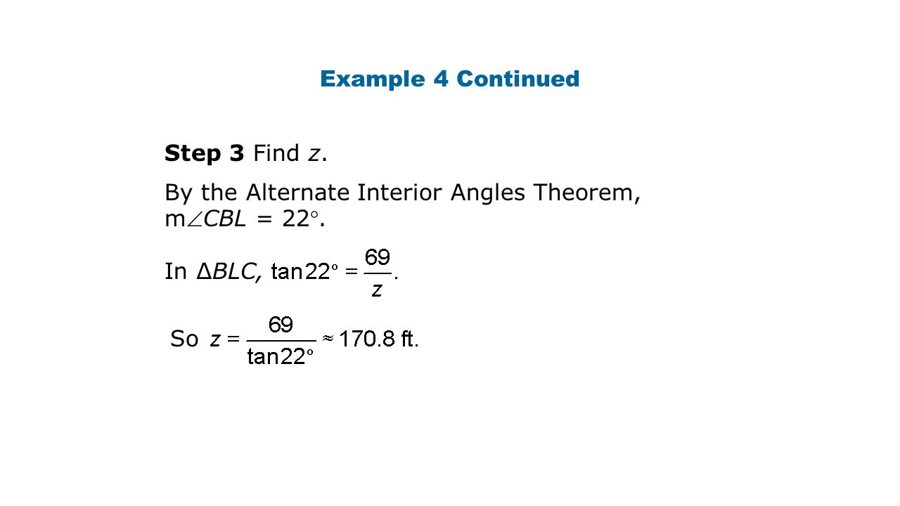 Step 3 Find z. By the Alternate Interior Angles Theorem, mCBL = 22°.