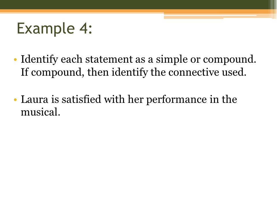 Example 5: Identify each statement as a simple or compound.