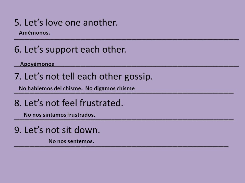 5. Let's love one another. ____________________________________________ 6.