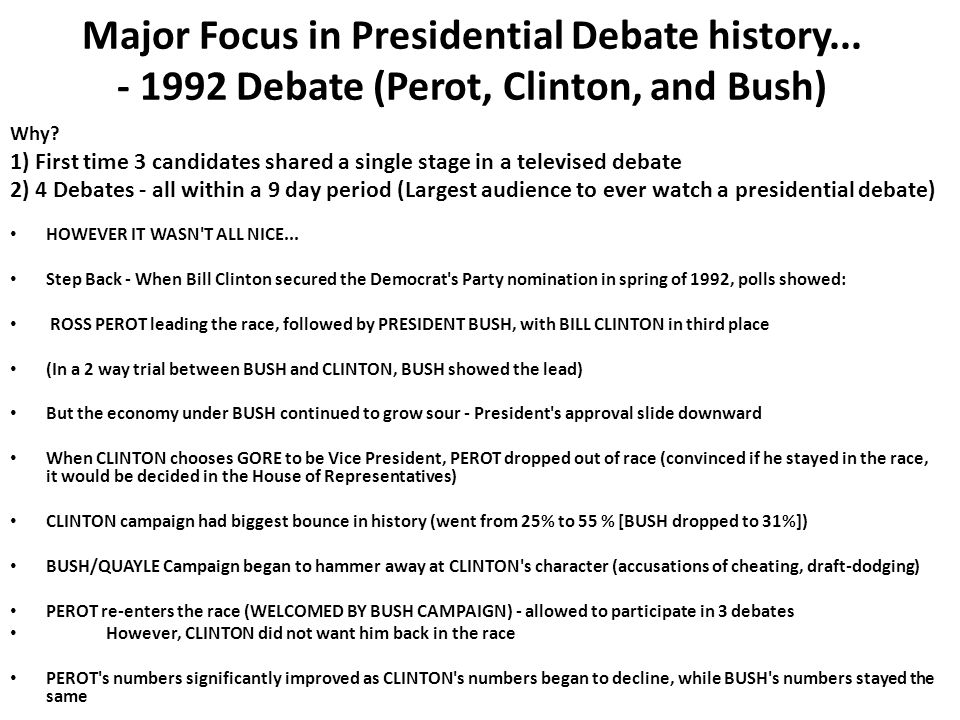Major Focus in Presidential Debate history... - 1992 Debate (Perot, Clinton, and Bush) Why.