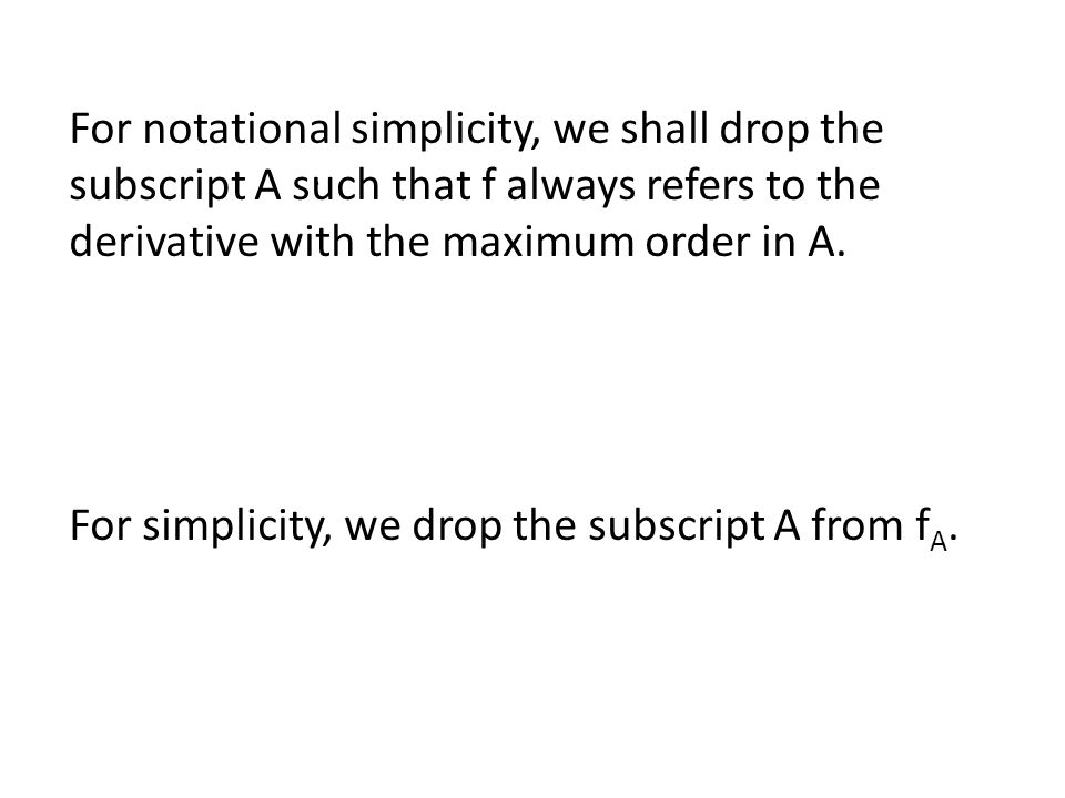 . For simplicity, we drop the subscript A from f A.