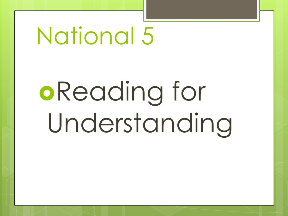 National 5  Reading for Understanding