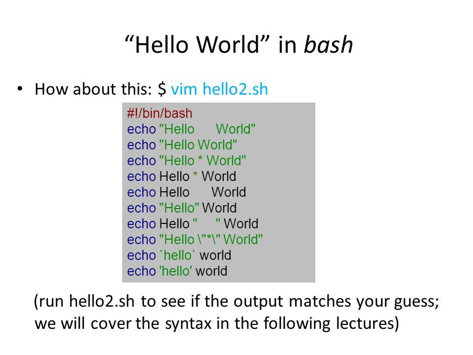 Variables Set and use variables Set a variable based on user input: #!/bin/bash MY_MSG= Hello World echo $MY_MSG #!/bin/bash echo What is your name.