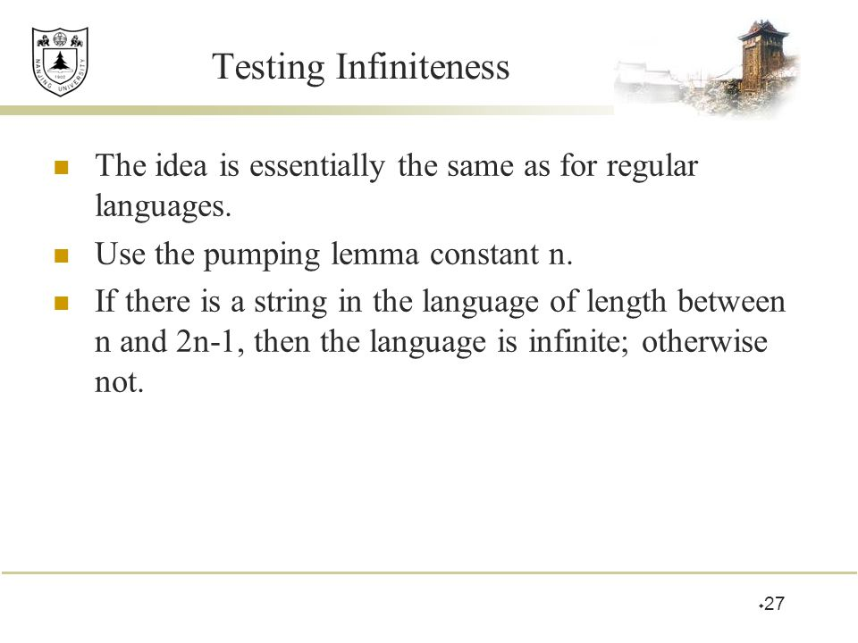 Testing Infiniteness The idea is essentially the same as for regular languages.