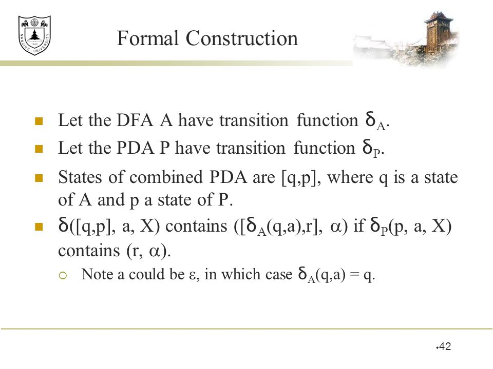 Formal Construction Let the DFA A have transition function δ A.