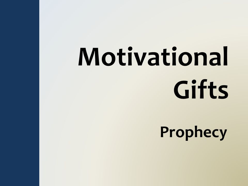 Motivational Gifts Prophecy