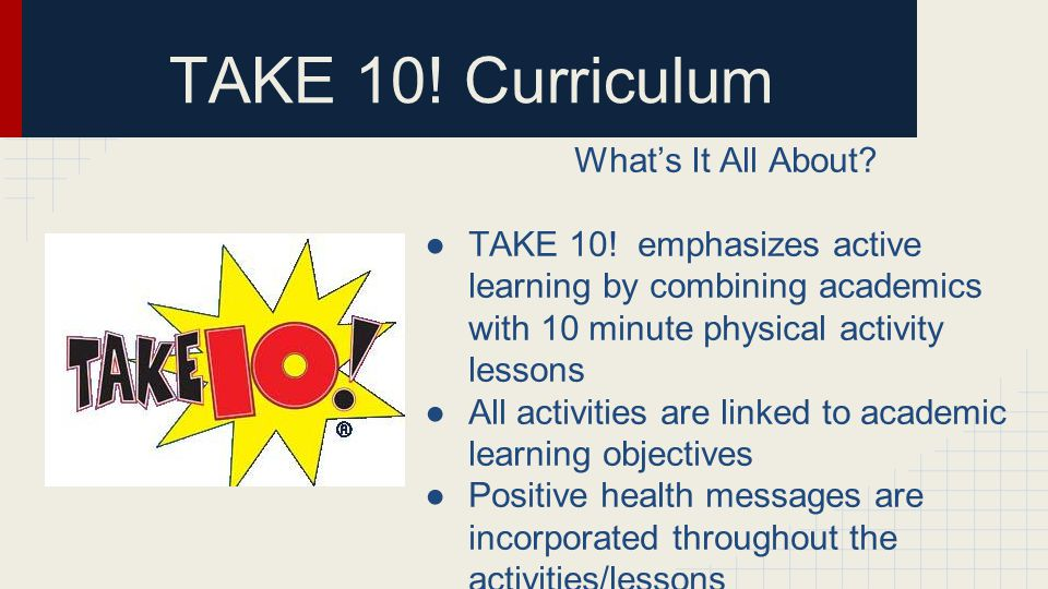 TAKE 10. Curriculum What's It All About. ●TAKE 10.