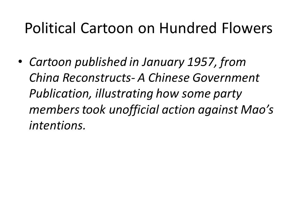 Political Cartoon on Hundred Flowers Cartoon published in January 1957, from China Reconstructs- A Chinese Government Publication, illustrating how some party members took unofficial action against Mao's intentions.