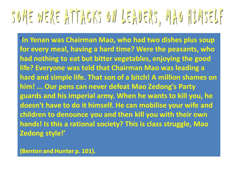 'In Yenan was Chairman Mao, who had two dishes plus soup for every meal, having a hard time? Were the peasants, who had nothing to eat but bitter vege