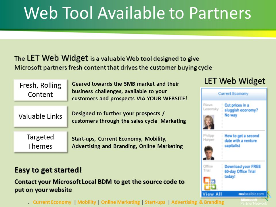 Web Tool Available to Partners The LET Web Widget is a valuable Web tool designed to give Microsoft partners fresh content that drives the customer bu