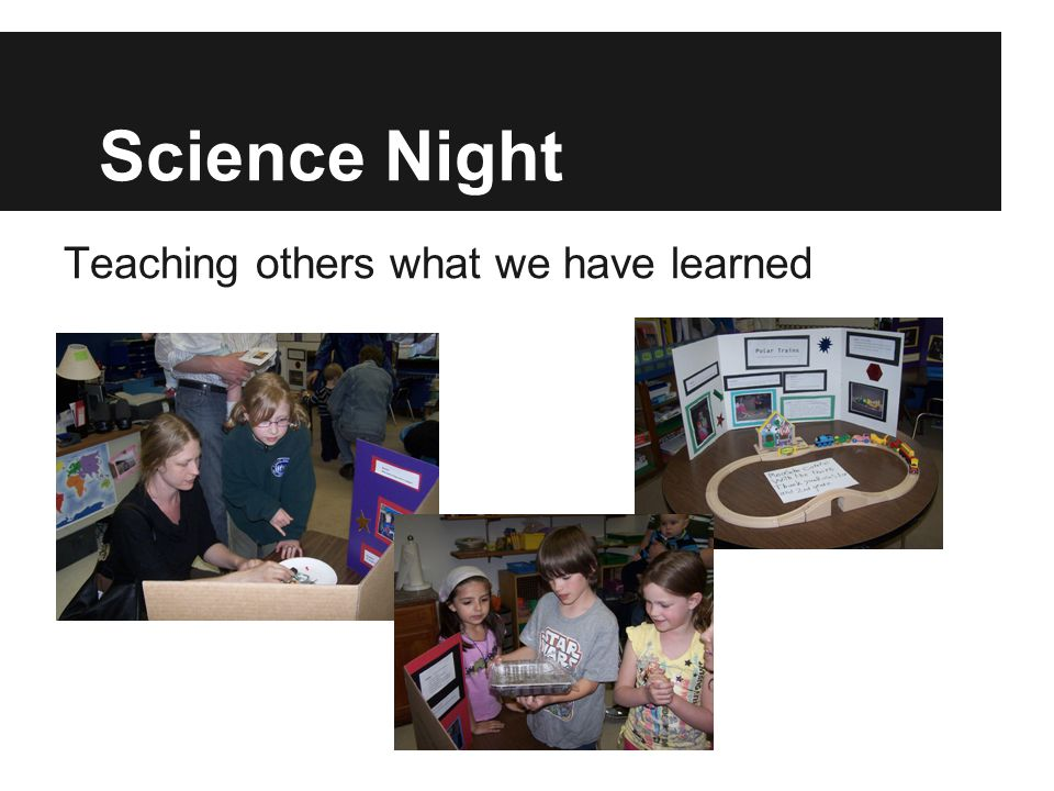 Science Night Teaching others what we have learned