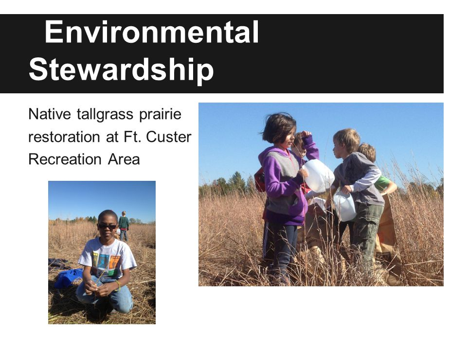 Environmental Stewardship Native tallgrass prairie restoration at Ft. Custer Recreation Area