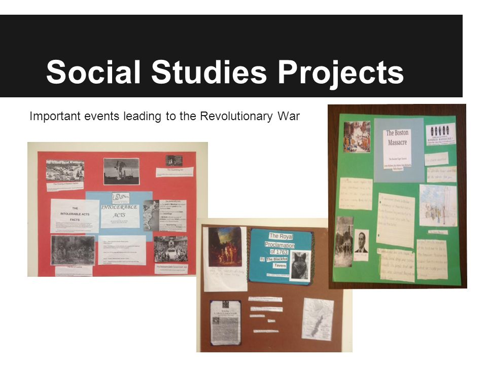 Social Studies Projects Important events leading to the Revolutionary War